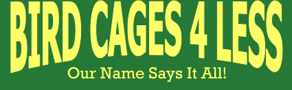 Bird Cages 4 Less - Our Name Says It All!